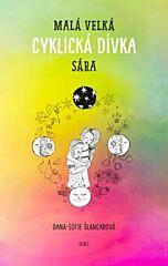 Malá velká cyklická dívka Sára - Dana-Sofie Šlancarová