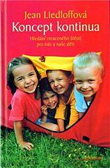 Koncept kontinua: Hledání ztraceného štěstí pro nás a naše děti
