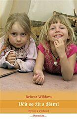 Učit se žít s dětmi: Bytím k výchově