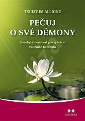 Pečuj o své démony: Starobylá moudrost pro vyřešení vnitřního konfliktu